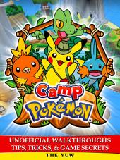 Camp Pokemon Unofficial Walkthroughs Tips, Tricks & Game Secrets