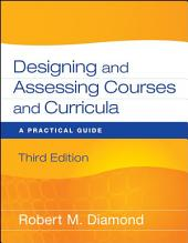 Designing and Assessing Courses and Curricula: A Practical Guide, Edition 3