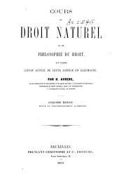 Cours de droit naturel ou de philosophie du droit: fait d'après l'état actuel de cette science en Allemagne