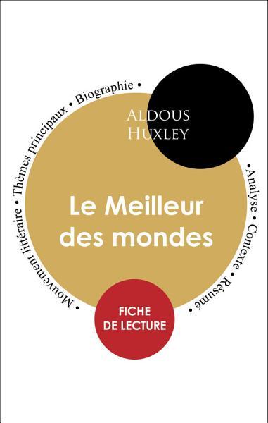 Fiche De Lecture Le Meilleur Des Mondes Etude Integrale