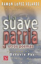 La suave patria y otros poemas