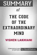 Summary of the Code of the Extraordinary Mind by Vishen Lakhiani  Conversation Starters