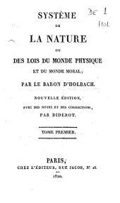 Système de la nature ou des lois du monde physique et du monde moral: Volume1