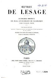 Oeuvres de Lesage. Le diable boiteux, Gil Blas, Le bachelier de Salamanque ...