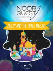 Noor Quest: Zazzy and the Space Masjid