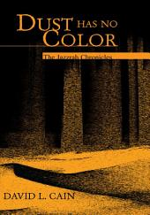 Dust Has No Color: The Jazzrah Chronicles