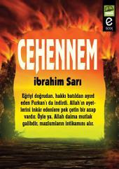 CEHENNEM: Cehennemde küfür yoktur, zira oraya girenler artık bütün iman hakikatlerine inanmışlardır.