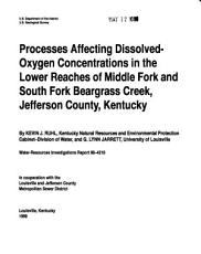 Processes Affecting Dissolved oxygen Concentrations in the Lower Reaches of Middle Fork and South Fork Beargrass Creek  Jefferson County  Kentucky PDF