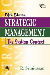 STRATEGIC MANAGEMENT: THE INDIAN CONTEXT, Edition 5