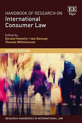 Handbook of Research on International Consumer Law  Second Edition
