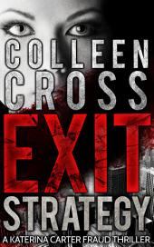 Legal Thriller: Exit Strategy (A Katerina Carter Legal & Psychological Thriller): A Bestselling Psychological Crime Mystery and Legal Thriller