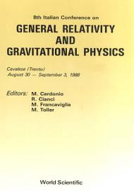 General Relativity And Gravitational Physics   Proceedings Of The 8th Italian Conference PDF