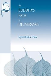 Buddha's Path to Deliverance: A Systematic Exposition in the Words of the Sutta Pitaka