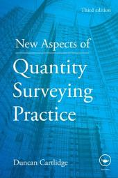 New Aspects of Quantity Surveying Practice: Edition 3
