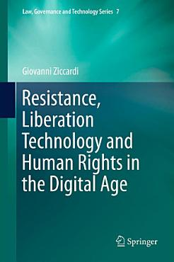 Resistance  Liberation Technology and Human Rights in the Digital Age PDF