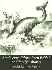 Arctic Expeditions from British and Foreign Shores: From the Earliest Times to the Expedition of 1875-76, Volume 3