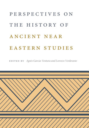 Perspectives on the History of Ancient Near Eastern Studies PDF