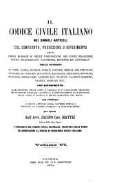 Il Codice civile italiano nei singoli articoli col confronto, produzione o riferimento delle leggi romane e delle disposizioni dei codici francese, sardo, napoletano, parmense, estense ed austriaco ...: 6