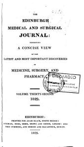 Edinburgh Medical and Surgical Journal: Exhibiting a Concise View of the Latest and Most Important Discoveries in Medicine, Surgery, and Pharmacy, Volume 32