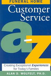 Funeral Home Customer Service A–Z: Creating Exceptional Experiences for Today's Families