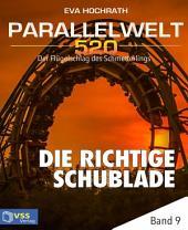 Parallelwelt 520 - Band 9 - Die richtige Schublade: Der Flügelschlag des Schmetterlings