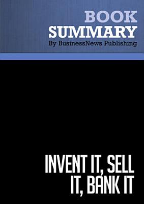 Summary: Invent It, Sell It, Bank it