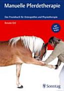 Manuelle Pferdetherapie   das Praxisbuch f  r Osteopathie und Physiotherapie   inkl  Online Video  PDF