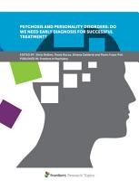 Psychosis and Personality Disorders  Do We Need Early Diagnosis for Successful Treatment  PDF