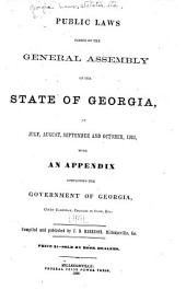 Public Laws Passed by the General Assembly of the State of Georgia in July, August, September and October, 1868: With an Appendix Containing the Government of Georgia, Court Calendar, Changes in Code, Etc