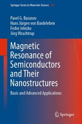 Magnetic Resonance of Semiconductors and Their Nanostructures: Basic and Advanced Applications