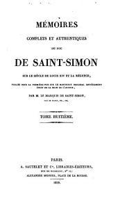 Mémoires complets et authentiques du duc de Saint-Simon sur le siècle de Louis XIV et la régence: Volume8