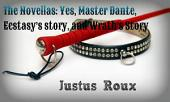 The Novellas: Yes, Master Dante, Ecstasy's story, and Wrath's Story