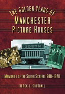 The Golden Years of Manchester Picture Houses