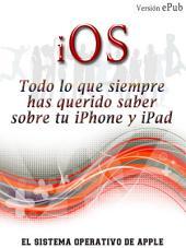 iOS, Todo lo que siempre has querido saber sobre tu iPhone y iPad