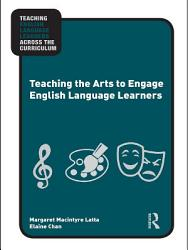 Teaching the Arts to Engage English Language Learners PDF
