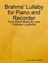 Brahms' Lullaby for Piano and Recorder - Pure Sheet Music By Lars Christian Lundholm