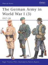 The German Army in World War I (3): 1917–18