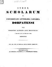 Index scholarum in Universitate Litteraria Caesarea Dorpatensi ... habendarum: 1843, 2. Sem
