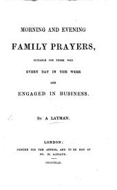 Morning and evening family prayers for those who are engaged in business. By a layman