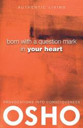 Born With A Question Mark In Your Heart Book PDF