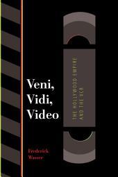 Veni, Vidi, Video: The Hollywood Empire and the VCR