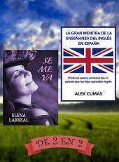 Se me va & La gran mentira de la enseñanza del inglés en España: De 2 en 2