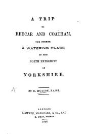 A Trip to Redear and Coatham, the former a Watering Place in the north extremity of Yorkshire