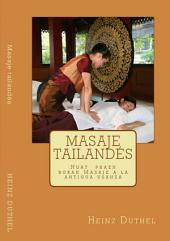 Masaje tailandés Nuat phaen boran - นวด แผน โบราณ): Masaje a la antigua usanza.