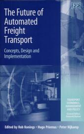 The Future of Automated Freight Transport: Concepts, Design and Implementation