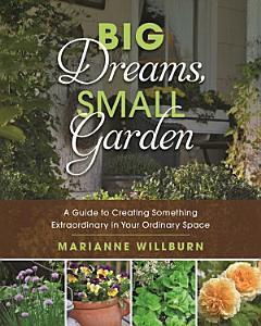 Big Dreams  Small Garden