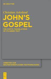 John's Gospel: The Coptic Translations of its Greek Text