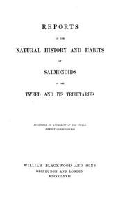 Report on the Natural History and Habits of Salmonoids in the Tweed and Its Tributaries PDF