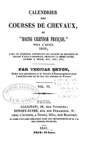 """Calendrier des courses de chevaux, ou, """"Racing calendar"""" français ...: Volume6"""
