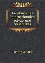 Lehrbuch des Internationalen privat- und Strafrechts